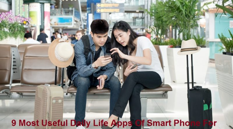 9 Most Useful Daily Life Apps Of Smart Phone For Young Gentleman And Ladies
