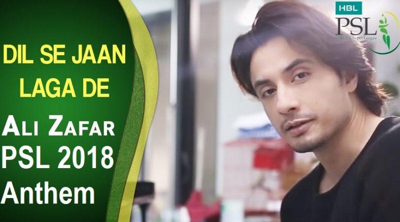 PSL 2018 Official Anthem Dil Se Jaan Laga De