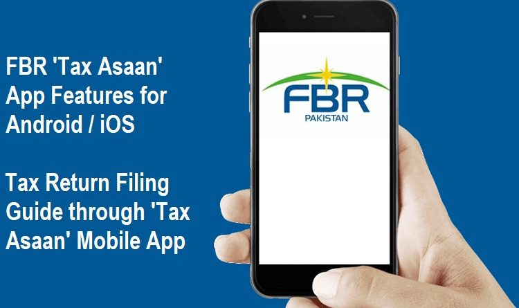 FBR Tax Asaan App Features and Tax Return Filing Guide