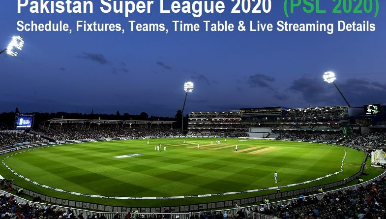 Pakistan Supe League 2020 (PSL 2020) Schedule, Fixtures, Teams, Time Table & Live Streaming Details